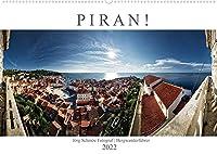 PIRAN!AT-Version (Wandkalender 2022 DIN A2 quer): Fotografische Impressionen aus dem traumhaften slowenischen Kuestenort Piran (Monatskalender, 14 Seiten )