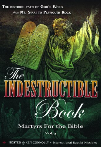 Indestructible Book - Martyrs for the Bible (Vol 3)