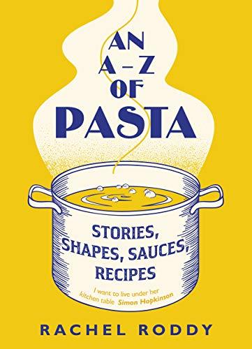 An A-Z of Pasta: Stories, Shapes, Sauces, Recipes (Spike Milligan War Memoirs)