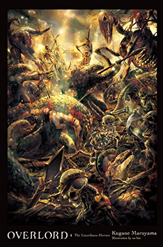 Overlord, Vol. 4 (light novel): The Lizardman Heroes (English Edition)