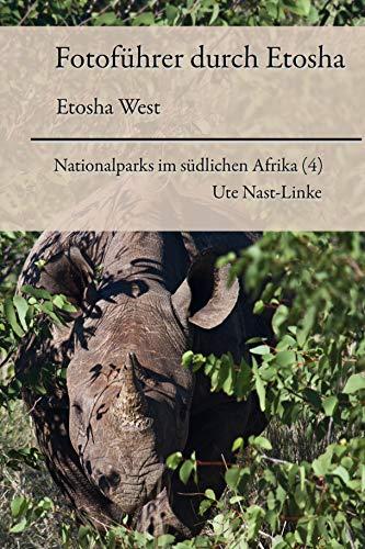 Fotoführer durch Etosha / Etosha West (Nationalparks im südlichen Afrika 4)