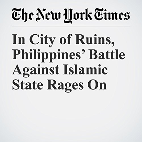 In City of Ruins, Philippines' Battle Against Islamic State Rages On copertina