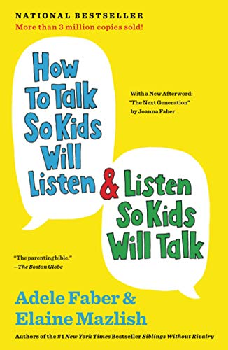 Compare Textbook Prices for How to Talk So Kids Will Listen & Listen So Kids Will Talk The How To Talk Series 30th Anniversary, Updated ed. Edition ISBN 9781451663884 by Faber, Adele,Mazlish, Elaine