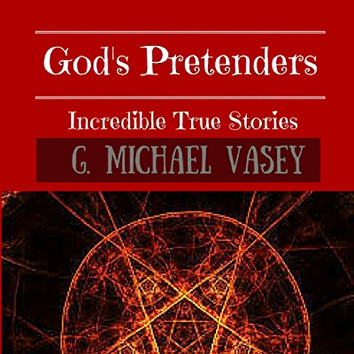 God's Pretenders: Incredible True Stories of Magic and Alchemy cover art