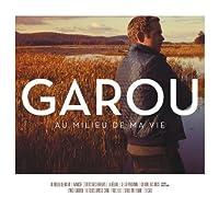 Au Milieu De Ma Vie by GAROU (2013-11-26)