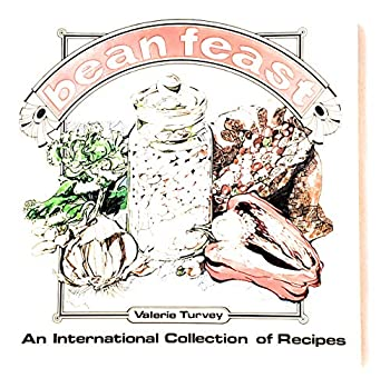 Bean Feast: An International Collection of Recipes for Dried Beans, Peas, and Lentils 0892861584 Book Cover