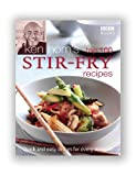 Ken Hom's Top 100 Stir Fry Recipes: Quick and Easy Dishes for Every Occasion (BBC Books' Quick & Easy Cookery)