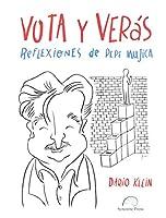 Vota y verás / Vote and See: Reflexiones de Pepe Mujica / A Conversation With Pepe Mujica