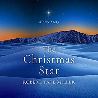 The Christmas Star     A Love Story              By:                                                                                                                                 Robert Tate Miller                               Narrated by:                                                                                                                                 Andrew Eiden                      Length: 6 hrs and 28 mins     49 ratings     Overall 4.5
