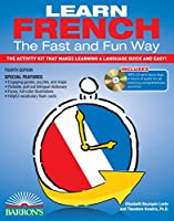 Learn French the Fast and Fun Way with Online Audio: The Activity Kit That Makes Learning a Language Quick and Easy! (Barron's Fast and Fun Foreign Languages)