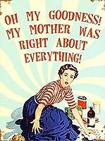 私の母はすべてについて正しかったティンサイン壁鉄の絵レトロなプラークヴィンテージ金属板装飾ポスターおかしいポスターバーガレージカフェホームの工芸品をぶら下げ