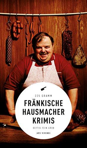 Fränkische Hausmacherkrimis (eBook): deftig, fein, grob