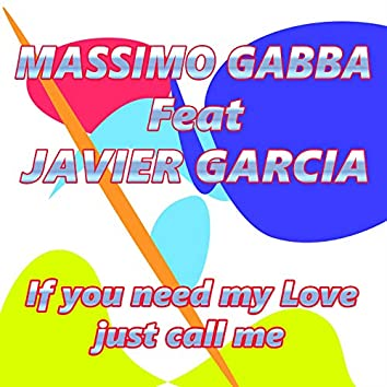 If You Need My Love Just Call Me (feat. Javier Garcia)