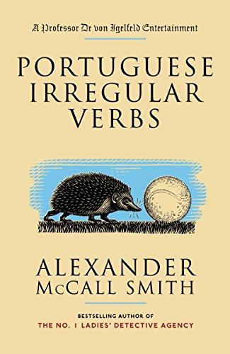 Portuguese Irregular Verbs: A Professor Dr. von Igelfeld Entertainment. Novel