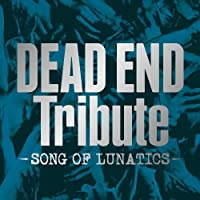 V.A. - Dead End Tribute Song Of Lunatics [Japan CD] AVCD-38651 by V.A. (2013-09-04)