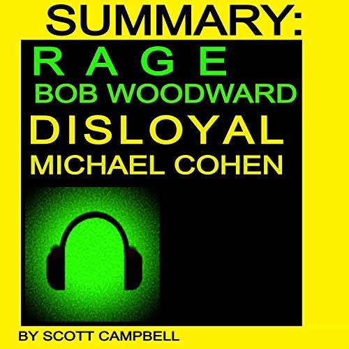 Summary: Rage: Bob Woodward: Disloyal: Michael Cohen Audiobook By Scott Campbell cover art