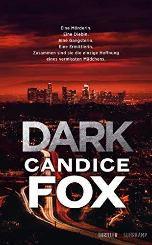 Buchseite und Rezensionen zu 'Dark: Thriller' von Candice Fox