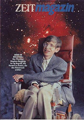 Zeitmagazin Nr. 32/1988 05.08.1988 Genie im Rollstuhl: Der Physiker Stephen Hawking ist im Begriff, die Formel zu finden, die das Universum erklärt