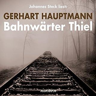 Bahnwärter Thiel                   Autor:                                                                                                                                 Gerhart Hauptmann                               Sprecher:                                                                                                                                 Johannes Steck                      Spieldauer: 1 Std. und 22 Min.     6 Bewertungen     Gesamt 4,5