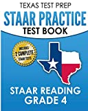 TEXAS TEST PREP STAAR Practice Test Book STAAR Reading Grade 4: Complete Preparation for the STAAR Reading Assessments
