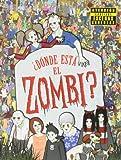 ¿Dónde está el zombi? (En busca de...)