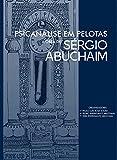 Psicanálise em Pelotas: A obra de Sérgio Abuchaim (Portuguese Edition)