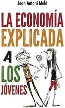 Economia explicada a los jovenes, La (Spanish Edition) by Joan Mele(2015-11-30)