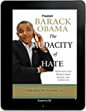 The Audacity of Hate: Thoughts And Words From Pessimistic Americans (re-election, impeachment, politics, Barack Obama, government, drones ) (Forbidden Fruit Books: Political Science Book 1)