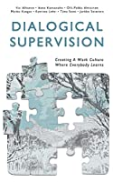 Dialogical Supervision: Creating A Work Culture Where Everybody Learns
