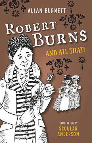 Robert Burns and All That (The And All That Series)