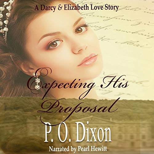 Expecting His Proposal: A Darcy and Elizabeth Short Story audiobook cover art