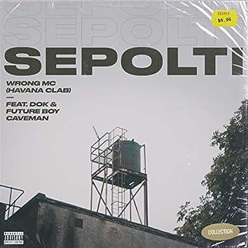Sepolti (feat. Dok & Future Boy Caveman)