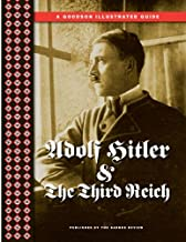 An Illustrated Guide to Adolf Hitler and the Third Reich