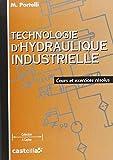Technologie d'hydraulique industrielle - Cours et exercices résolus, STS-IUT-Formation continue