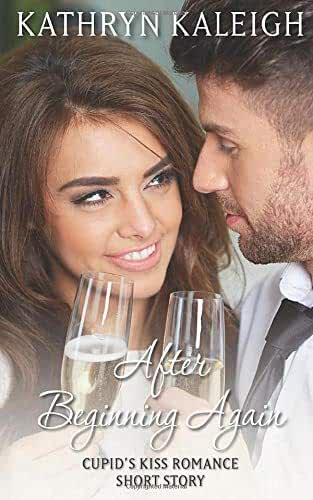 After Beginning Again: A Cupid's Kiss Romance Short Story
