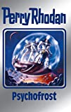 Perry Rhodan 147: Psychofrost (Silberband): 5. Band des Zyklus 'Chronofossilien' (Perry Rhodan-Silberband)