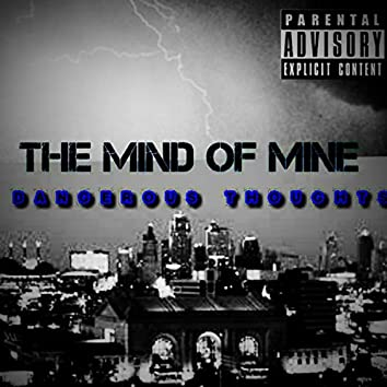The Mind of Mine Dangerous Thoughts
