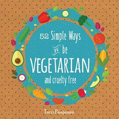 52 Simple Ways to Be Vegetarian and Cruelty-Free cover art