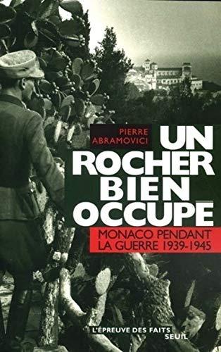 Un rocher bien occupé : Monaco pendant la guerre 1939-1945