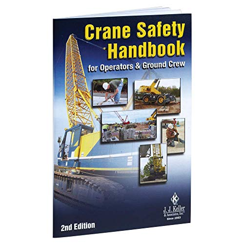 Crane Safety Handbook: for Operators and Ground Crew, 2nd Edition (5.25' W x 8.25' H, English, Softbound) - J. J. Keller & Associates - Jobsite Reference for Crane Operators