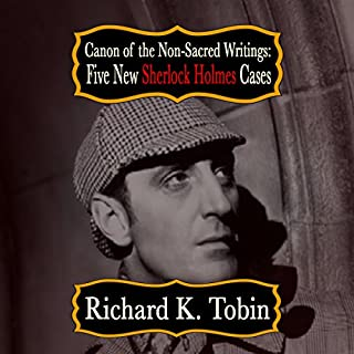 Canon of the Non-Sacred Writings: Five New Sherlock Holmes Cases audiobook cover art