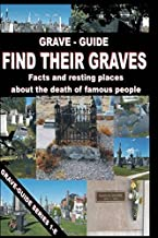 Grave-Guide - Find Their Graves: Facts and Resting Places about the Death of Famous People - Series 1-E (Grave Guide Series E)