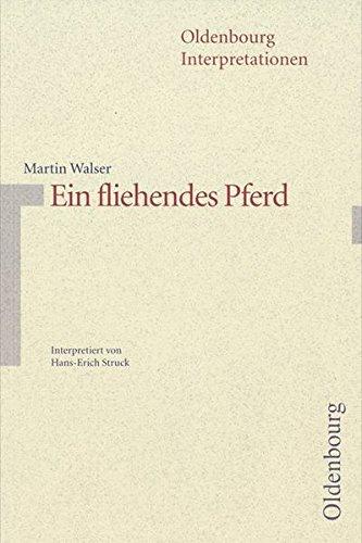 Oldenbourg Interpretationen: Ein fliehendes Pferd: Band 27