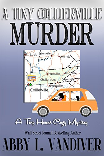 A Tiny Collierville Murder (A Tiny House Cozy Mystery Book 1)