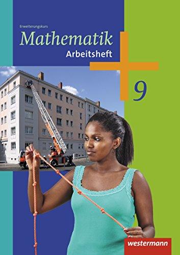 Mathematik - Arbeitshefte Ausgabe 2014 für die Sekundarstufe I: Arbeitsheft 9 Erweiterungskurs