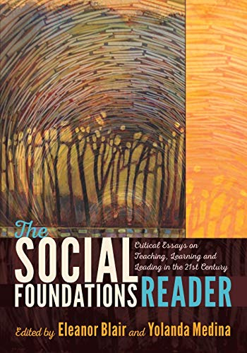 Compare Textbook Prices for The Social Foundations Reader: Critical Essays on Teaching, Learning and Leading in the 21st Century New Edition ISBN 9781433129414 by Blair, Eleanor,Medina, Yolanda