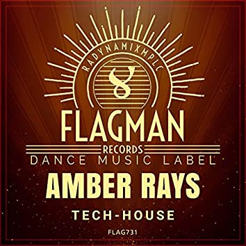 Amber Rays Tech House
