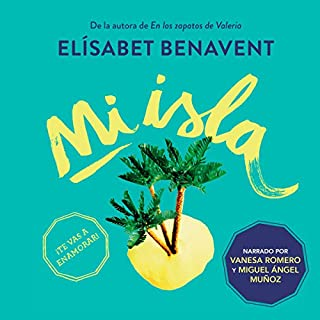 Mi isla [My Island]                   By:                                                                                                                                 Elísabet Benavent                               Narrated by:                                                                                                                                 Vanesa Romero,                                                                                        Miguel Ángel Muñoz                      Length: 15 hrs and 43 mins     50 ratings     Overall 4.5