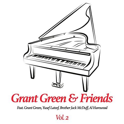 Grant Green & Friends, Vol. 2 (feat. Yusef Lateef, Brother Jack McDuff, Al Harewood)