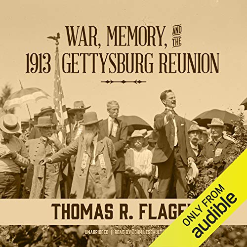 War, Memory, and the 1913 Gettysburg Reunion cover art